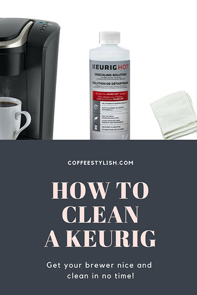How To Clean A Keurig Monthly Cleaning Routine