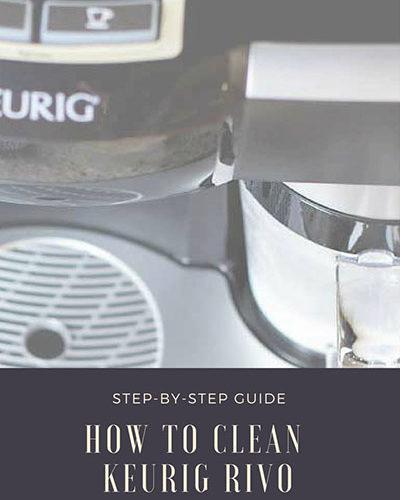 How to clean Keurig Rivo