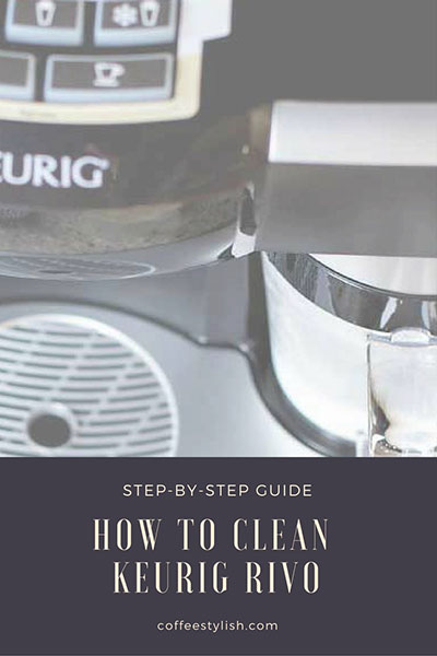 how to clean keurig rivo