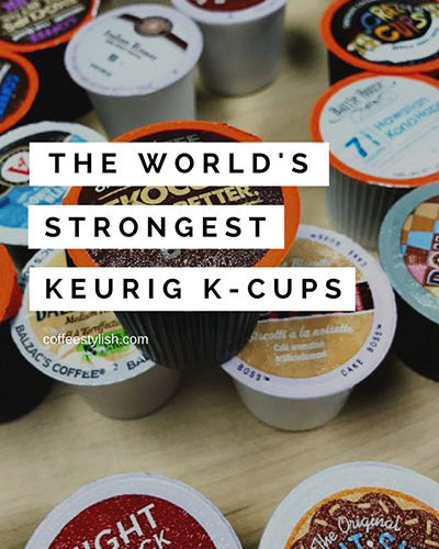 Seriously Strong Keurig K-cups