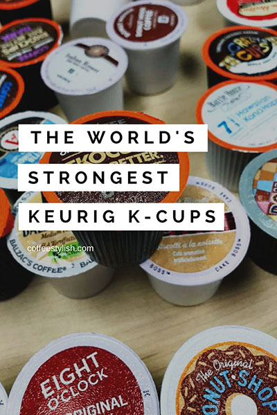 strongest k-cup coffee