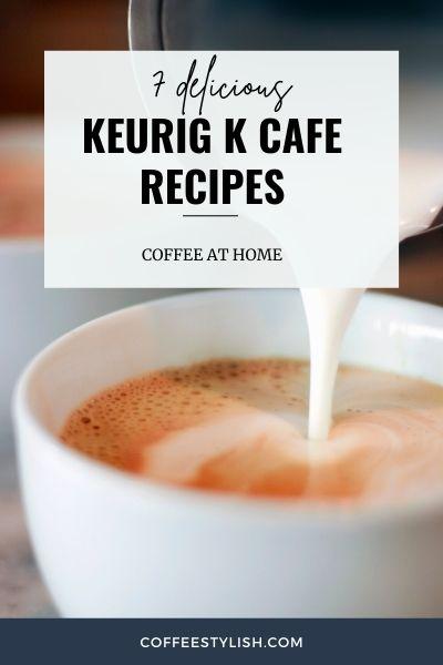 keurig k cafe recipes
