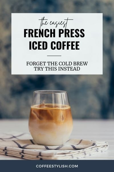 french press iced coffee quick